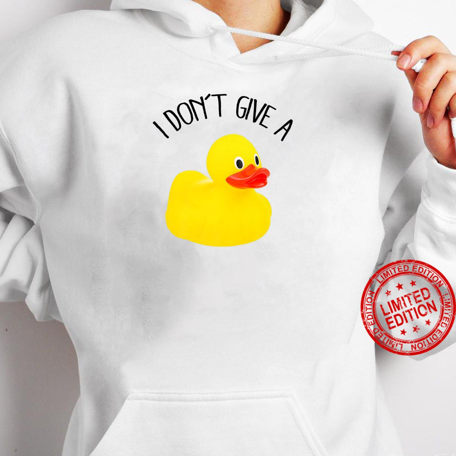 I Don't Give a Duck Shirt hoodie