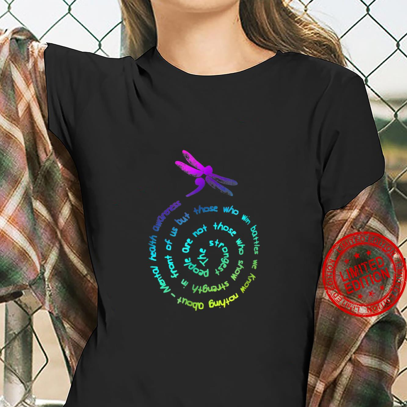 Strongest dragonfly win battle Mental health shirt ladies tee