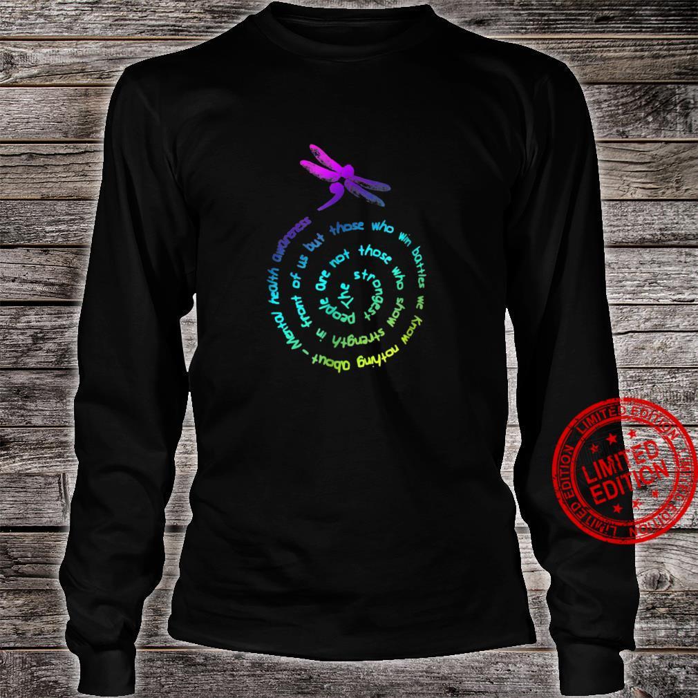 Strongest dragonfly win battle Mental health shirt long sleeved