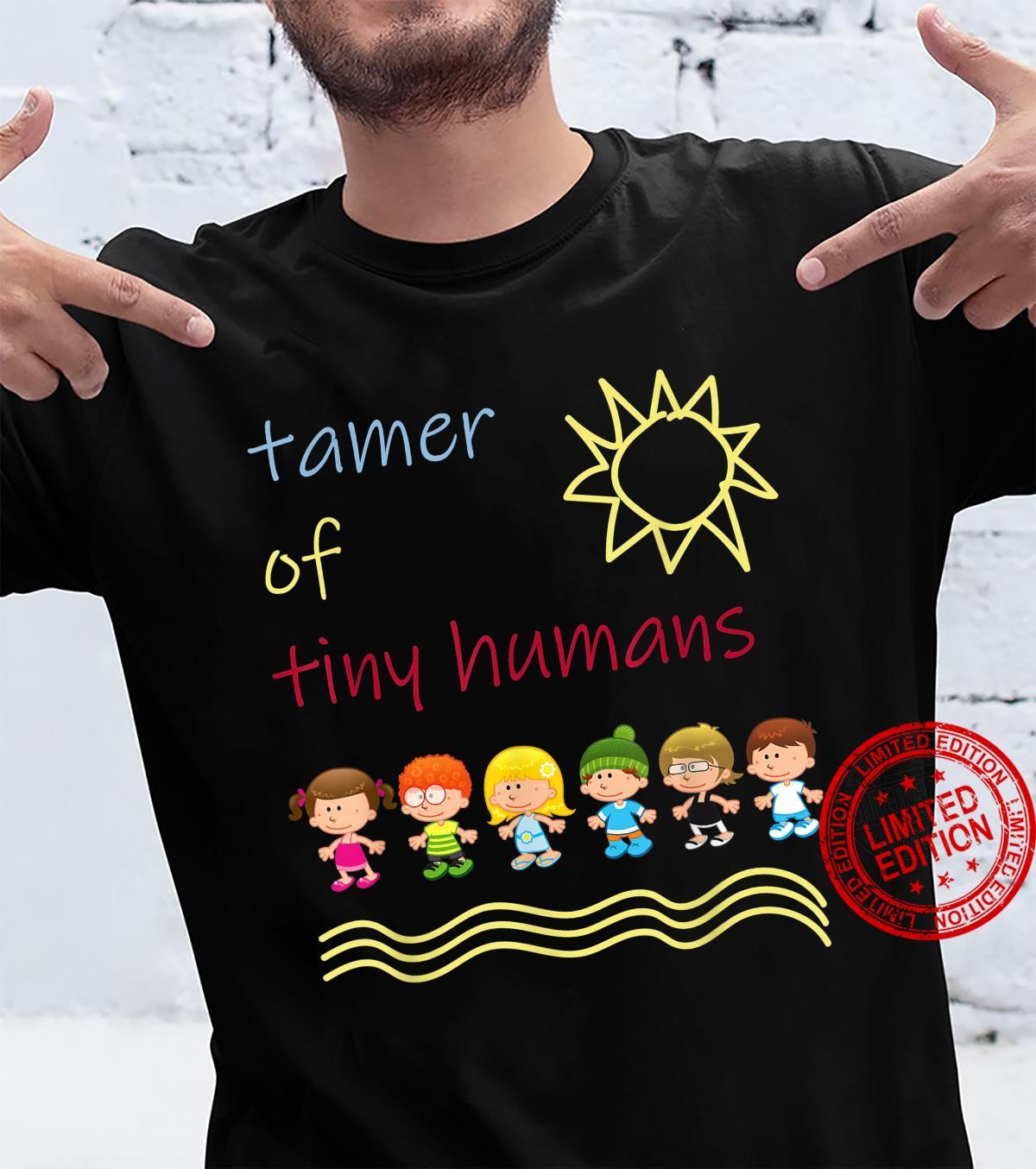 Tamer Of Tiny Humans Day Care Provider Teachers Shirt