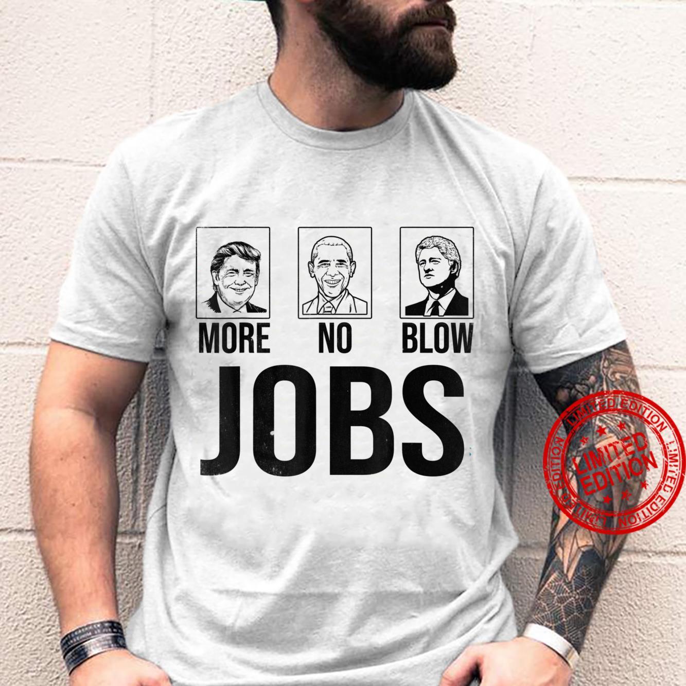 Trump more jobs Obama no jobs Bill Cinton B jobs Trump 2020 Shirt