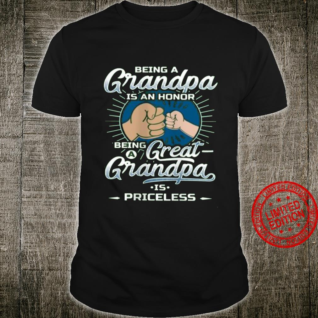 Being A GRandpa Is An Honor Being A Great GRandpa Is Priceless Shirt unisex